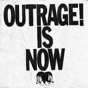 Outrage! Is Now [LP]