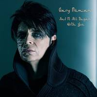 Gary Numan - And It All Began With You - Single