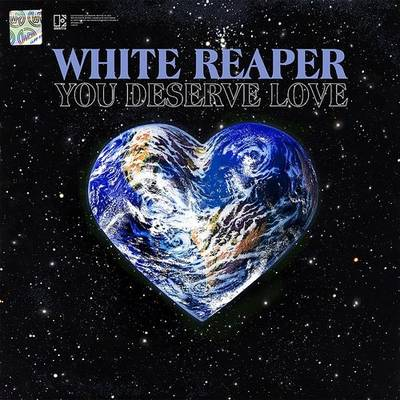 White Reaper - You Deserve Love [LP]
