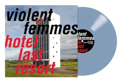Violent Femmes - Hotel Last Resort [Indie Exclusive Limited Edition Blue LP]