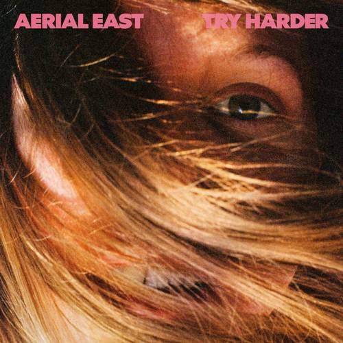 Aerial East - Try Harder [Gold LP]