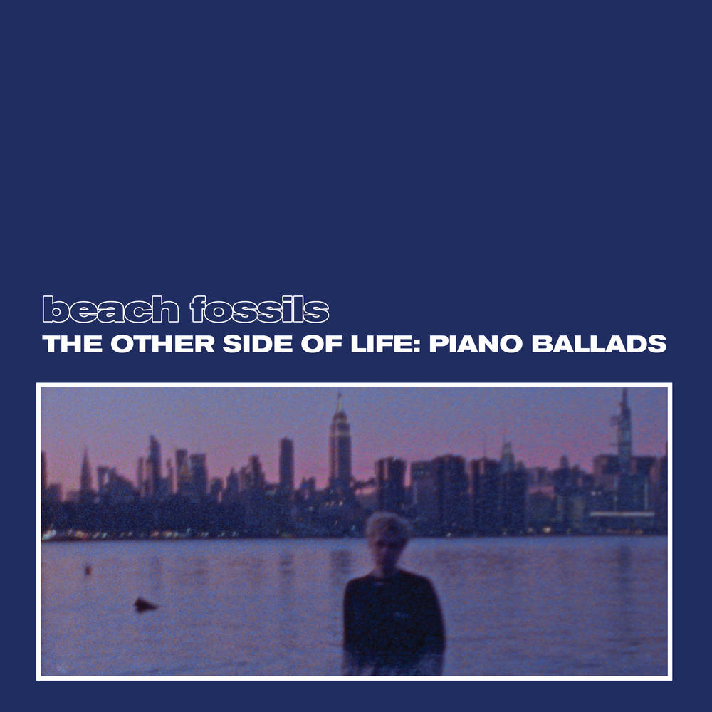 Beach Fossils - The Other Side of Life: Piano Ballads [Deep Sea LP]