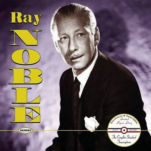 Ray Noble: The Complete Standard Transcriptions