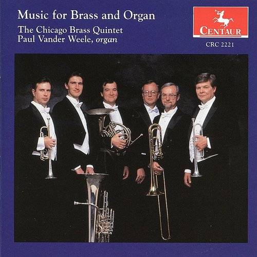 The Chicago Brass Quintet: Music For Brass And Organ