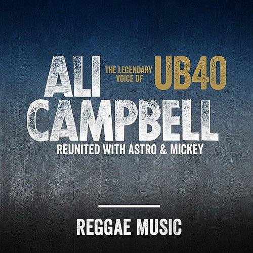 Ali Campbell - Reggae Music (The Legendary Voice Of Ub40 - Reunited