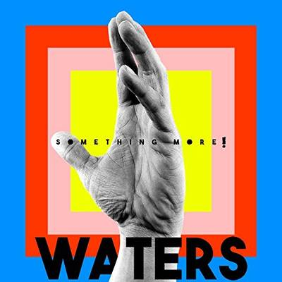 Waters - Something More!