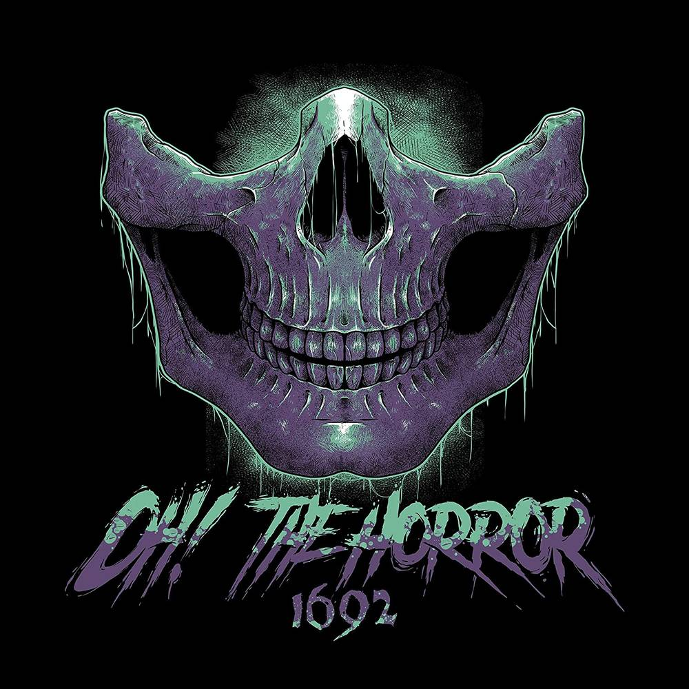 Oh! the Horror - 1692