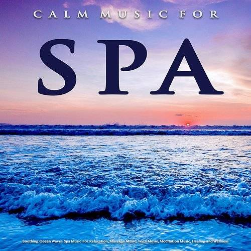 Spa Music Paradise - Calm Music For Spa: Soothing Ocean