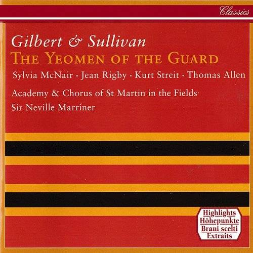 The Yeomen Of The Guard: Gilbert & Sullivan: The Yeomen Of The Guard (Highlights)