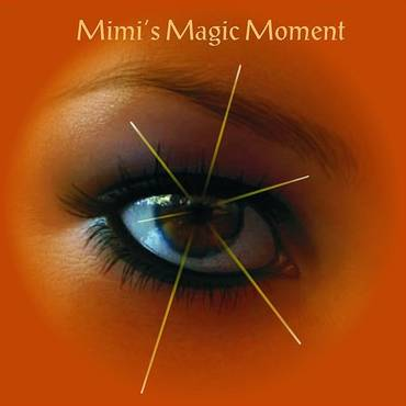 Mimi's Magic Moment *