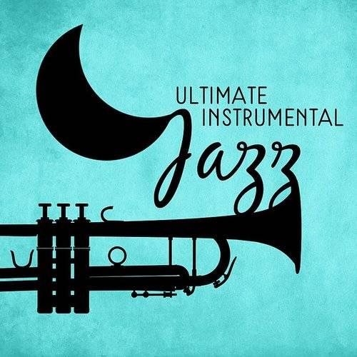 Jazz Instrumentals - Ultimate Instrumental Jazz   Down In