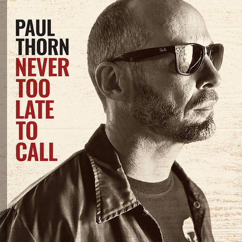 Paul Thorn - Never Too Late To Call [LP]