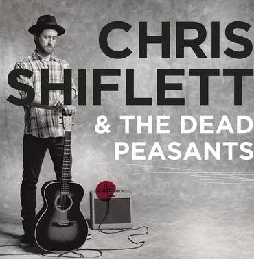 Chris Shiflett & The Dead Peasants [LP]