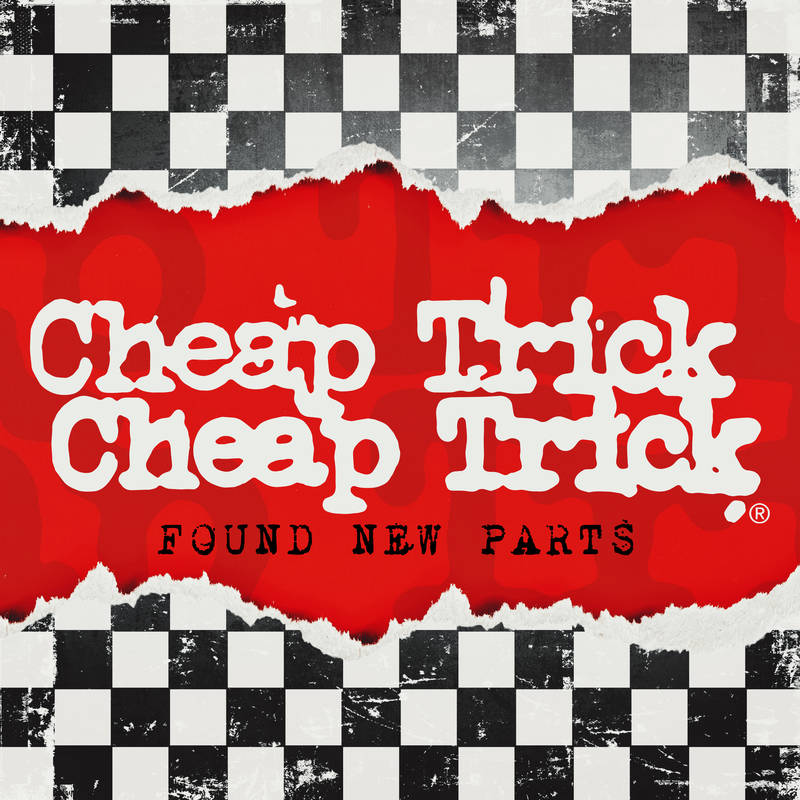 CHEAP TRICK FOUND NEW PARTS