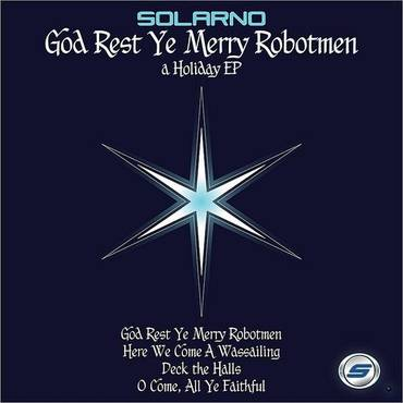 God Rest Ye Merry Robotmen: A Holiday Ep