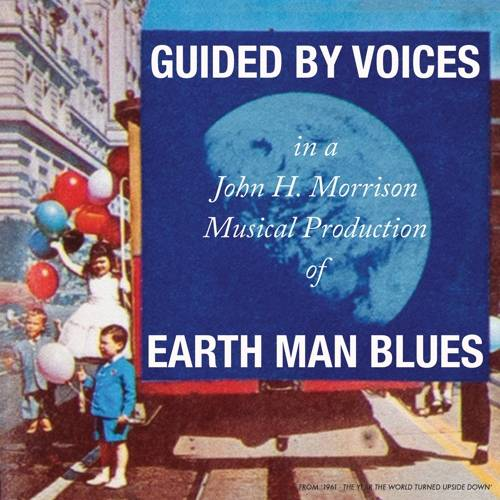 Guided By Voices - Earth Man Blues [LP]