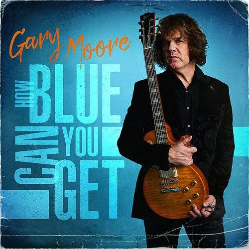 Gary Moore - How Blue Can You Get [Limited Edition Deluxe]