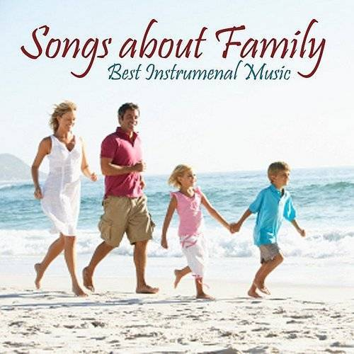 Instrumental Songs Music - Songs About Family - Best