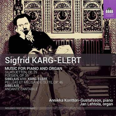 Karg-Elert: Music For Piano & Organ