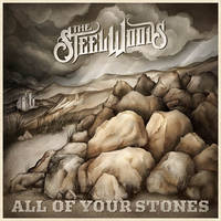 The Steel Woods - All of Your Stones [LP]