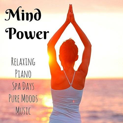 Relaxing Piano Music - Mind Power - Relaxing Piano Spa Days Pure