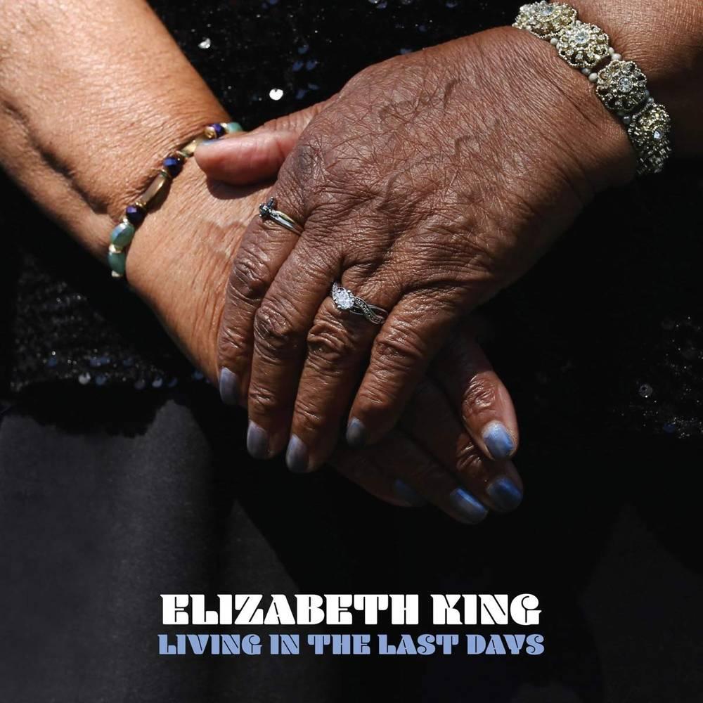 Elizabeth King - Living In The Last Days [LP]