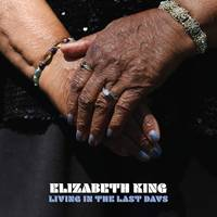 Elizabeth King - Living In The Last Days [LP]