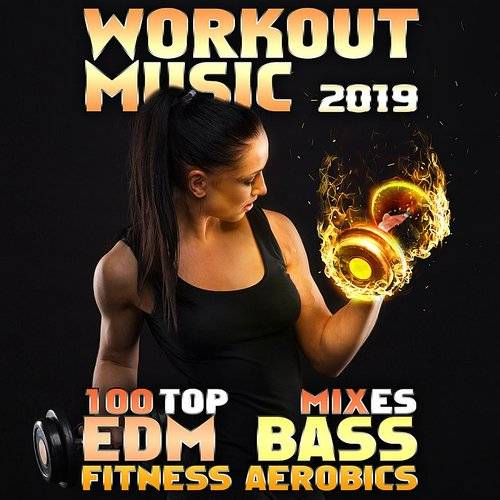 Workout Electronica - Workout Music 2019 100 Top Edm Bass