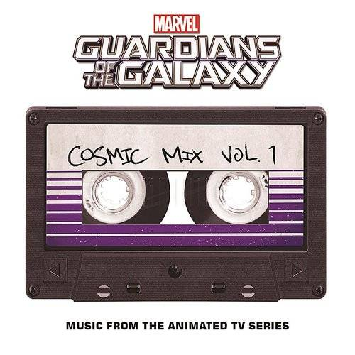 Marvel's Guardians of the Galaxy: Cosmic Mix Vol. 1 (Music from the Animated TV Series) [Cassette]