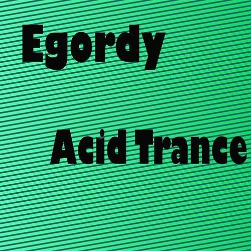 Egordy - Acid Trance | Down In The Valley - Music, Movies
