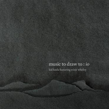 Music To Draw To: Io [2LP]