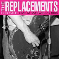 The Replacements - For Sale: Live At Maxwell's 1986 [2LP]