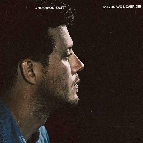 Anderson East - Maybe We Never Die [Indie Exclusive Limited Edition White LP]