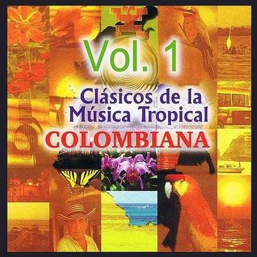 Clásicos De La Música Tropical Colombiana Volume 1