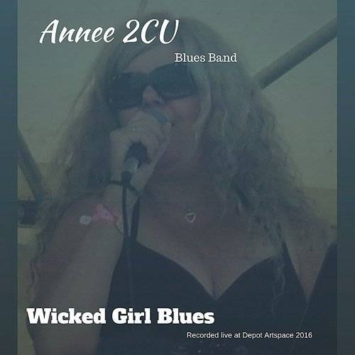 Annee 2CU Blues Band - Wicked Girl Blues (Recorded Live At