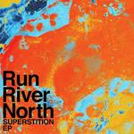 Run River North - Superstition EP [10in Vinyl]