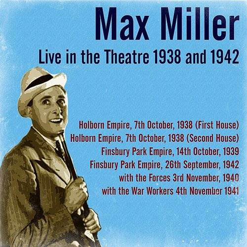 Max Miller Live In The Theatre 1938 And 1942