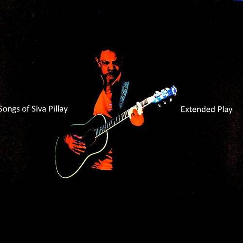 Siva Pillay - Songs Of Siva Pillay - Extended Play   Down In The