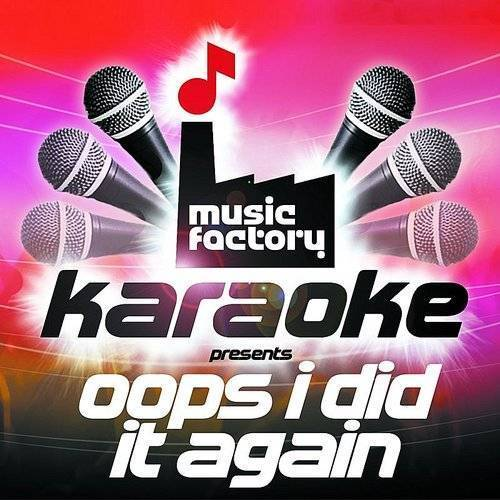 Music Factory Karaoke Presents Oops I Did It Again