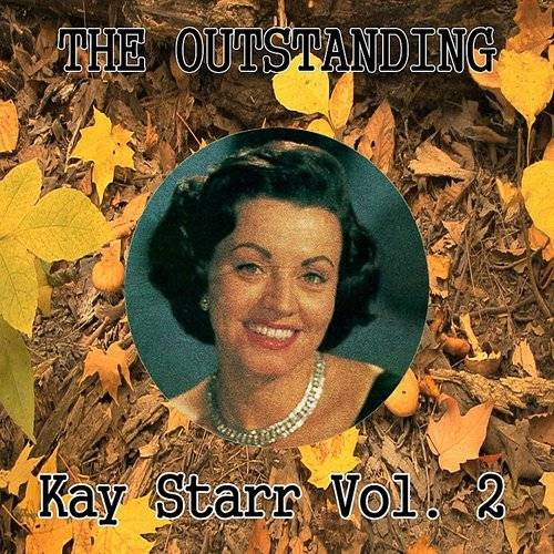 The Outstanding Kay Starr Vol. 2