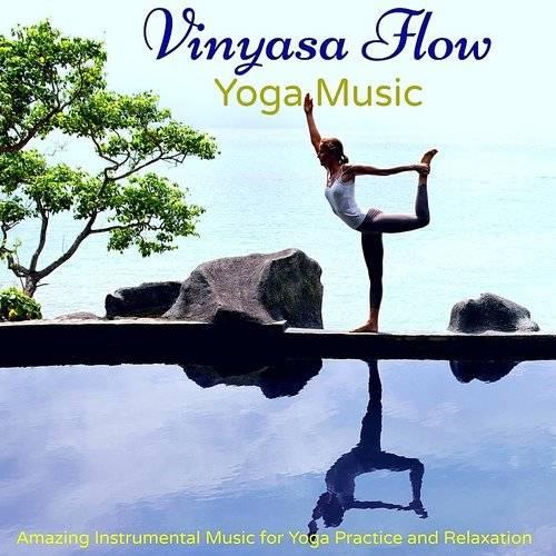 Vinyasa Yoga Tribe - Vinyasa Flow Yoga Music - Amazing