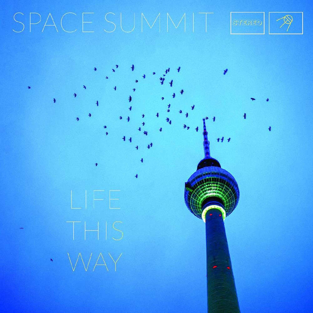 Space Summit - Life This Way