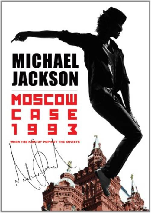 Moscow Case1993: When The King Of Pop Met The Sovi