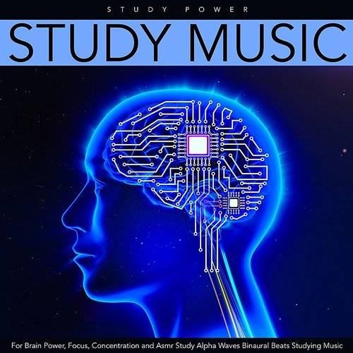 Study Power - Study Music For Brain Power, Focus