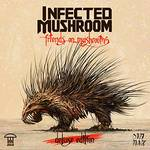 Infected Mushroom - Friends On Mushrooms [Deluxe]