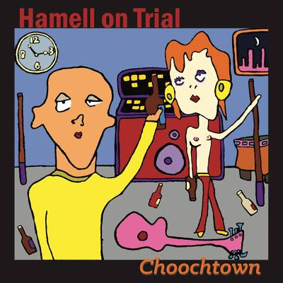 Hamell On Trial - Choochtown: 20th Anniversary Edition