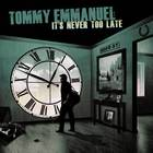 Tommy Emmanuel - It's Never Too Late