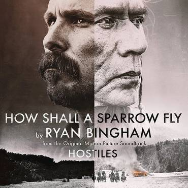 "How Shall A Sparrow Fly (From ""Hostiles"" Soundtrack) - Single"