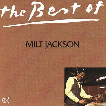 The Best of Milt Jackson [Pablo]