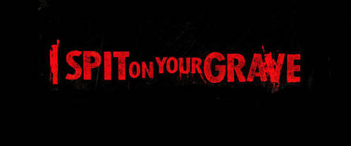 I Spit On Your Grave [Movie]